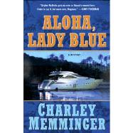 Aloha, Lady Blue A Mystery by Memminger, Charley, 9781250007780