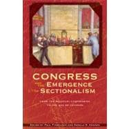Congress and the Emergence of Sectionalism : From the Missouri Compromise to the Age of Jackson