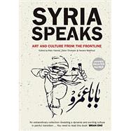 Syria Speaks by Halasa, Malu; Omareen, Zaher; Mahfoud, Nawara, 9780863567872