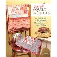 Quick Quilt Projects with Jelly Rolls, Fat Quarters, Honeybuns and Layer Cakes by Zimmerman, Darlene, 9781440237874