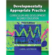 Developmentally Appropriate Practice: Curriculum And Development in Early Education,9781401898168