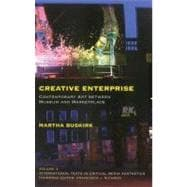 Creative Enterprise Contemporary Art between Museum and Marketplace