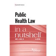 Public Health Law in a Nutshell by Hodge, Jr, James G., 9781634608206