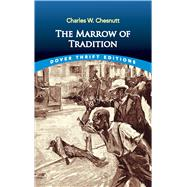 The Marrow of Tradition by Chesnutt, Charles Waddell, 9780486838373