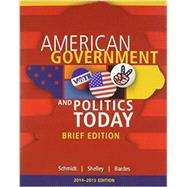 Cengage Advantage Books American Government and Politics Today, Brief Edition, 2014-2015 (Book Only)