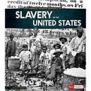 A Primary Source History of Slavery in the United States