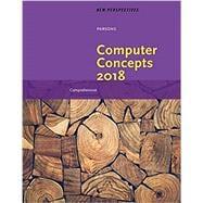 New Perspectives on Computer Concepts 2018 Comprehensive, Loose-leaf Version