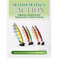 Mathematics in Action : Algebraic, Graphical, and Trigonometric Problem Solving,9780321698612
