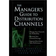 The Manager's Guide to Distribution Channels by Gorchels, Linda; Marien, Edward; West, Chuck, 9780071428682