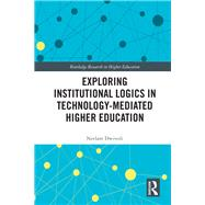 The Effects of Cyber-Cultural Institutions on Higher Education by Dwivedi; Neelam, 9781138598805
