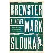 Brewster by Slouka, Mark, 9780393348835