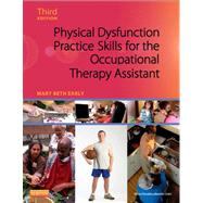 Physical Dysfunction Practice Skills for the Occupational Therapy Assistant by Early, Mary Beth, 9780323059091