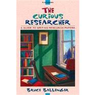 The Curious Researcher: A Guide to Writing Research Papers,9780205319114