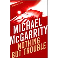 Nothing but Trouble: A Kevin Kerney Novel