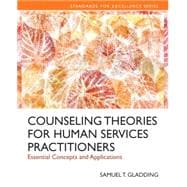 Counseling Theories for Human Services Practioners Essential Concepts and Applications, Enhanced Pearson eText -- Access Card