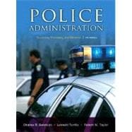 Police Administration : Structures, Processes, and Behavior