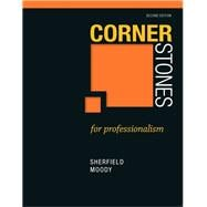 Cornerstones for Professionalism by Sherfield, Robert M.; Moody, Patricia G., 9780132789349