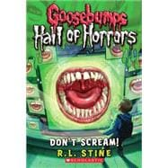 Goosebumps Hall of Horrors #5: Don't Scream! by Stine, R.L., 9780545289375