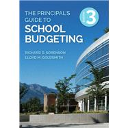 The Principal's Guide to School Budgeting by Sorenson, Richard D.; Goldsmith, Lloyd M., 9781506389455