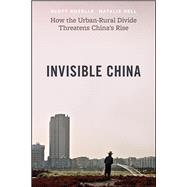 The Invisible China by Rozelle, Scott; Hell, Natalie, 9780226739526