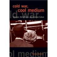 Cold War, Cool Medium by Doherty, Thomas Patrick, 9780231129534