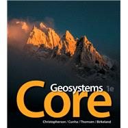 Geosystems Core Plus Mastering Geography with Pearson eText -- Access Card Package by Christopherson, Robert W.; Cunha, Stephen; Thomsen, Charles E.; Birkeland, Ginger, 9780321949554