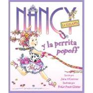 Nancy la Elegante y la perrita popoff / Fancy Nancy and the Posh Puppy