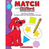 Match With Clifford The Big Red Dog Activities for Building Fine-Motor Skills and Teaching Basic Concepts