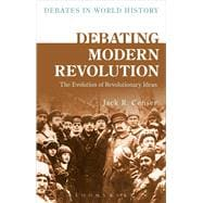 Debating Modern Revolution The Evolution of Revolutionary Ideas