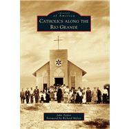 Catholics Along the Rio Grande