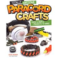 Totally Awesome Paracord Crafts by Couch, Peg; Dorsey, Colleen (CON), 9781574219883