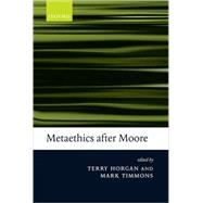 Metaethics After Moore