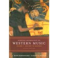 Norton Anthology of Western Music Vol. 1 : Ancient to Baroque