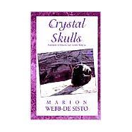 Crystal Skulls : Emissaries of Healing and Sacred Wisdom