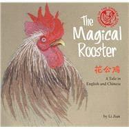 The Magical Rooster by Jian, Li; Wert, Yijin, 9781602209954