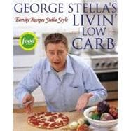 George Stella's Livin' Low Carb : Family Recipes Stella Style,9780743269971