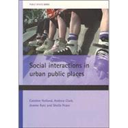 Social Interactions in Urban Public Places