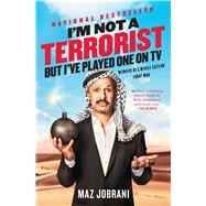 I'm Not a Terrorist, but I've Played One on TV by Jobrani, Maz, 9781476749990